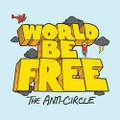 World be free - Anti-circle LP