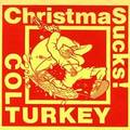 "COLT TURKEY - Christmas Sucks 7"""