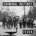 "Criminal Instinct ""Fever"" 7"""