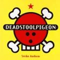 DEAD STOOL PIGEON - STRIKE ANTHEM CD