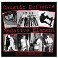 Caustic defiance/Negative element Split CD