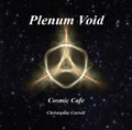 Plenum Void-Cosmic Cafe