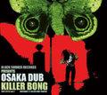 OSAKA DUB/KILLERBONG