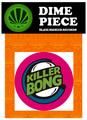 KILLER-BONG/DIME PEACE1