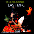 KILLER BONG/LAST MPC
