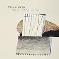 Matt Bauder, Zach Wallace, Aaron Siegel / Memorize the Sky (482-1053)