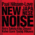 Paal Nilssen-Love / New Japanese Noise (PNL042)
