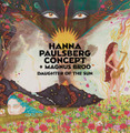 Hanna Paulsberg Concept + Magnus Broo / Daughter of The Sun (ODINCD9565)
