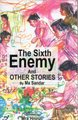 The Sixth Enemy and OTHER STORIES