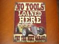 """アンティーク """"ブリキの看板"""" ◆NO TOOLS/LOANED HERE  American Garage Sine  インテリアに!ガレージに!  30%OFF・安いよ!★ブリキ製"""