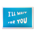"Andy Rementer Screen-Print ""I'LL WAIT FOR YOU"""