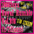 高円寺2000toys Royal Rumble(Vol.010)