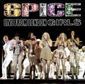 SPICE GIRLS / LIVE IN LONDON 2007