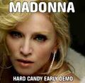 MADONNA / HARD CANDY EARLY DEMO