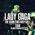 LADY GAGA / LIVE IN AMSTERDAM 9-18-2012