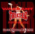 WARRANT TRIXTER FIREHOUSE / LIVE IN MILWAUKEE 6-30-1991