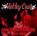 MOTLEY CRUE / LIVE IN PORTLAND 6-6-1990