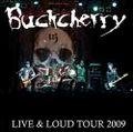 BUCKCHERRY / LIVE & LOUD TOUR 2009