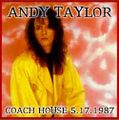 ANDY TAYLOR / LIVE AT COACH HOUSE 5-17-1987