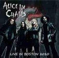 ALICE IN CHAINS / LIVE IN BOSTON 3-14-2010