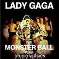 LADY GAGA / THE MONSTER BALL TOUR STUDIO VERSION