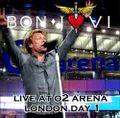BON JOVI / LIVE AT O2 ARENA,LONDON 6-7-2010 DAY1