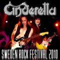 CINDERELLA / LIVE AT SWEDEN ROCK FESTIVAL 6-11-2010