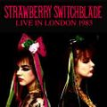 STRAWBERRY SWITCHBLADE / LIVE IN LONDON 10-20-1983