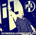 PUBLIC IMAGE LIMITED / LIVE IN BRIGHTON&GLASTONBURY FESTIVAL 2013