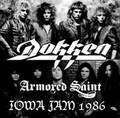 DOKKEN & ARMORED SAINT / LIVE IN IOWA 5-26-1986