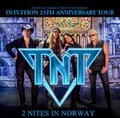 TNT / LIVE IN NORWAY INTUITION 25th ANNIVERSARY TOUR 2014