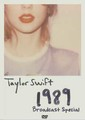 TAYLOR SWIFT / 1989 BROADCAST SPECIAL