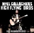 NOEL GALLAGHER'S HIGH FLYING BIRD'S / LIVE IN NAGOYA,JAPAN 5-24-2012