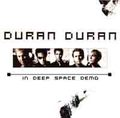 DURAN DURAN / IN DEEP SPACE DEMO