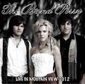 THE BAND PERRY / LIVE IN MOUTAIN VIEW 7-27-2012