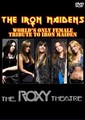 THE IRON MAIDENS / LIVE AT THE ROXY 9-9-2013