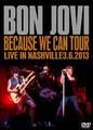 BON JOVI / LIVE IN NASHVILLE 3-6-2013