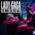 LADY GAGA / BORN THIS WAY BALL LIVE 2012