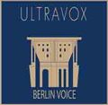 ULTRAVOX / BERLIN VOICE 2012