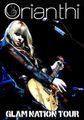 ORIANTHI / GLAM NATION TOUR 2010