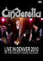 CINDERELLA / LIVE IN DENVER 3-19-2010