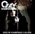 OZZY OSBOURNE / LIVE IN NASHIVILLE 2-16-2011