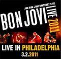 BON JOVI / LIVE IN PHILADELPHIA 3-2-2011