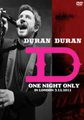 DURAN DURAN / ONE NIGHT ONLY IN LONDON 3-12-2011
