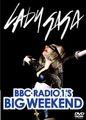 LADY GAGA / BBC RADIO 1'S BIG WEEKEND 5-15-2011