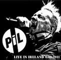 P.I.L. / LIVE IN IRELAND 6-10-2011