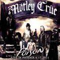 MOTLEY CRUE & POISON / LIVE IN PHOENIX,AZ 6-17-2011