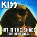 KISS / HOT IN THE SHADE TOUR REHEARSAL