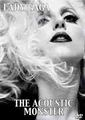 LADY GAGA / THE ACOUSTIC MONSTER