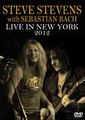 STEVE STEVENS with SEBASTIAN BACH / LIVE IN NEW YORK 2012